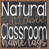 Natural Classroom Decor- {{Editable}} Name Tags- Burlap