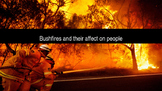 Natural Disasters - Bushfires and Their Affect On People P