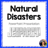 Natural Disasters Jeopardy game