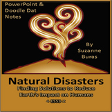 Natural Disasters: Solutions to Impact on Humans PowerPoint & Doodle Dat Notes