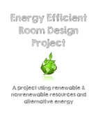 Natural Resources & Alternative Energy Efficient Room Design Project
