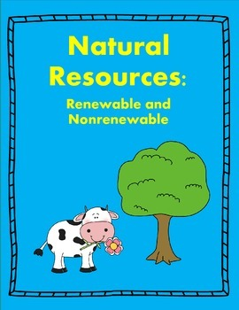 Natural Resources: Renewable and Nonrenewable Sort