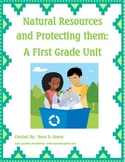 Natural Resources and Protecting Them: A First Grade Unit