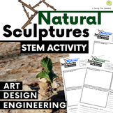Natural Sculptures STEM Activity - ART - DESIGN - ENGINEERING