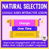 Evolution & Natural Selection Interactive Lesson - Google Slides