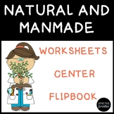 Natural and Man-made Sorting:  Worksheets, Flipbook, and More!