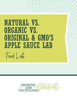Natural vs. Organic vs. Orginal and GMO's Applesauce Lab