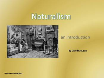 Naturalism - the drama series