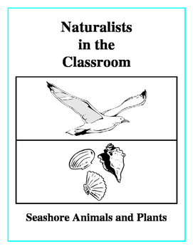 Naturalists in the Classroom - Seashore Animals and Plants