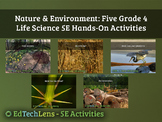 Nature & Environment: 5 Grade 4 Classroom Life Science 5E Hands-On Activities