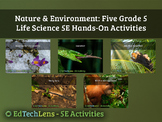 Nature & Environment: 5 Grade 5 Classroom Life Science 5E Hands-On Activities