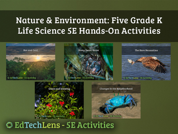 Nature & Environment: 5 Grade K Classroom Life Science 5E Hands-On Activities