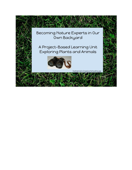 Nature Experts in Our Own Backyard: Plant and Animal Project Based Learning
