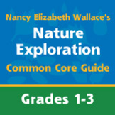 Nature Exploration with Nancy Elizabeth Wallace Common Core Guide Grades 1-3