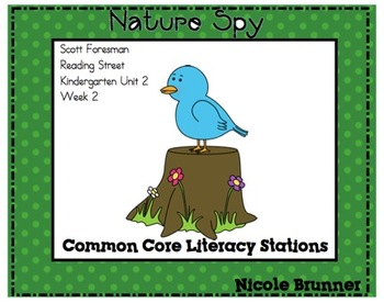 Nature Spy Reading Street Unit 2 Week 2 Common Core Literacy Stations