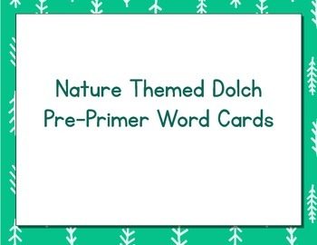 Nature Themed Decor Dolch Word Cards (Pre-Primer-3rd Grade)