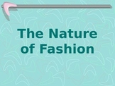 Nature of Fashion Power Point