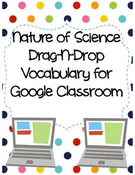 Nature of Science Drag-n-Drop Vocab for Google Classroom