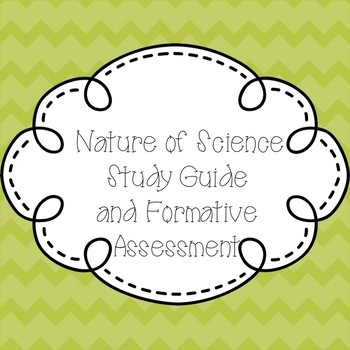 Nature of Science Study Guide Formative Summative Assessment