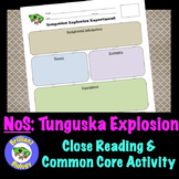 Nature of Science: Tunguska Explosion of 1908 {Common Core Close Reading}