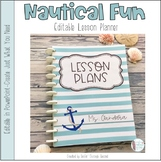 Nautical Fun Editable Teacher Binder / Lesson Planner 2018-2019-Free Updates