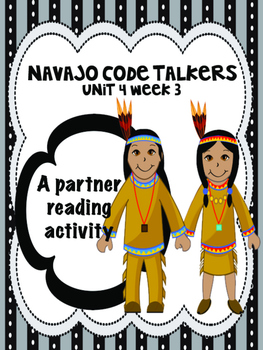 Navajo Code Talkers  Reading Street 4th grade Partner Read centers group work