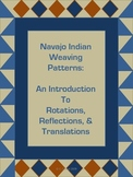 Navajo Weaving: An Introduction to Rotations, Reflections, and Translations