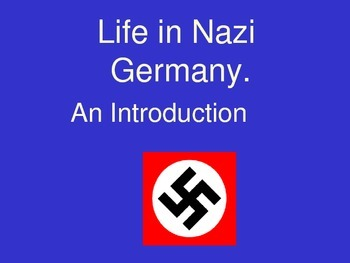 Nazi Germany - An Introduction powerpoint with sources and