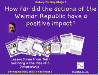 Nazi Germany L3: Were the actions of the Weimar Republic positive or negative?