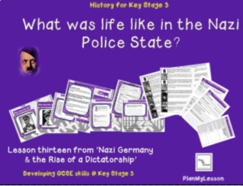 Nazi Germany: Lesson 13 What was life like in the Nazi police state?