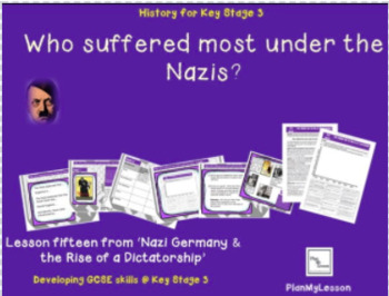 Nazi Germany: Lesson 15 Who suffered the most under the Nazis?