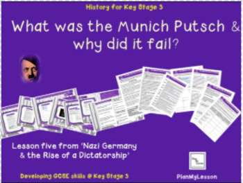Nazi Germany: Lesson 5 What was the Munich Putsch and why did it fail?