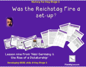 Nazi Germany: Lesson 9 Was the Reichstag fire a set-up?