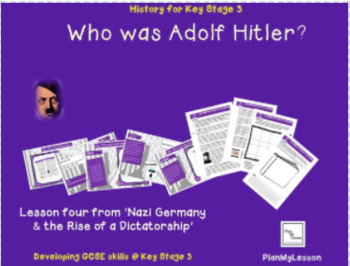 Nazi Germany and the Rise of a Dictatorship: Lesson 4 Who was Adolf Hitler?