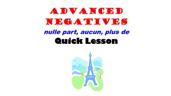 Ne aucun, Ne nulle part, Ne plus (Advanced Negatives): French Quick Lesson