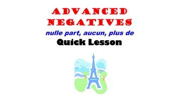 Ne aucun, Ne nulle part, Ne plus (Advanced Negatives): Fre