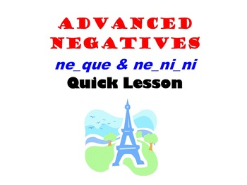 Ne ni ni, Ne que (Advanced Negatives): French Quick Lesson