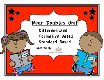 Near Doubles Addition Unit Differentiated/ Formative Based Instruction
