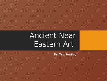 Near East Powerpoint Lecture (AP Art History)