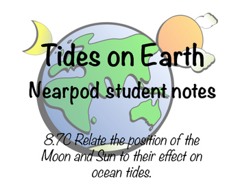 Nearpod Fill-in-the-Blank Notes for Tides on Earth