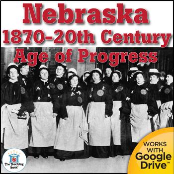 Age of Progress in Nebraska 1870-20th Century State Study Unit Distance Learning