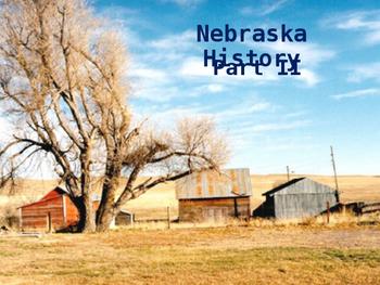 Nebraska History PowerPoint - Part II