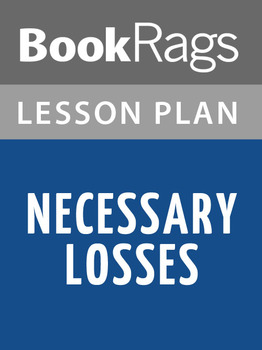 Necessary Losses Lesson Plans