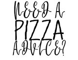 "Need A ""Pizza"" Advice?"