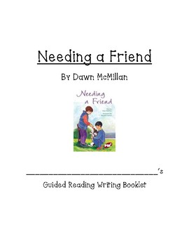 Needing a Friend by Dawn McMillian Comprehension Questions for guided rdg