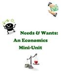 Needs & Wants: An Economics Mini-Unit
