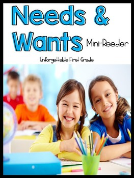 Needs & Wants {Mini-Reader}