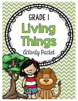 {Grade 1} The Needs and Characteristics of Living Things