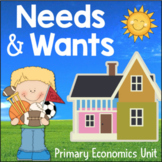 Needs and Wants Activities: Primary Economics 1st Grade 2nd Grade