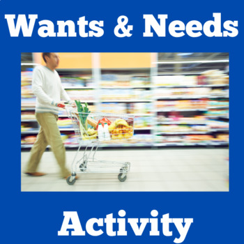 Needs and Wants Activity | Wants and Needs Activity | Need